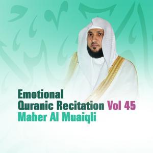 Emotional Quranic Recitation, Vol. 45 (Quran - Coran - Islam)