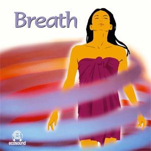 Breath (Ecosound musica per relax e meditazione)