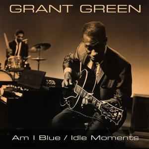 Am I Blue / Idle Moments