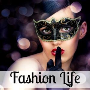Fashion Life (Unmixed)