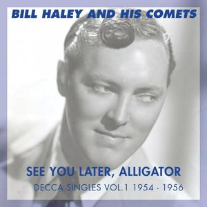 See You Later, Alligator (The Decca Singles Vol. 1 1954 - 1956)