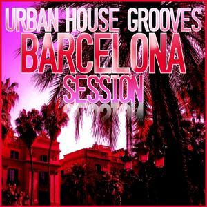 Urban House Grooves - Barcelona Session