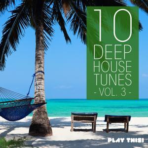 10 Deep House Tunes, Vol. 3
