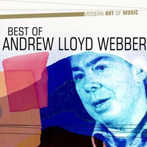 Modern Art of Music: Andrew Lloyd Webber - the Best