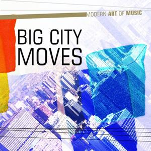 Modern Art of Music: Big City Moves