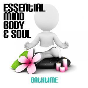 Essential Mind, Body & Soul - Bathtime