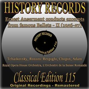 History Records - Classical Edition 115 - Ernest Anserment conducts excerpts from famous Ballets II (Original Recordings - Remastered)