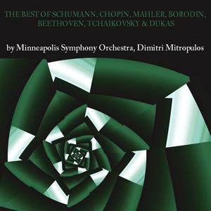 The Best of Schumann, Chopin, Mahler, Borodin, Beethoven, Tchaikovsky & Dukas