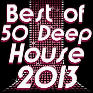 Best of 50 Deep House 2013 (Deep and Nu-Deep Electronic Experience)
