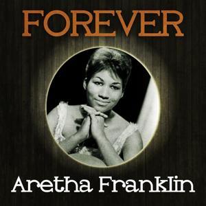 Forever Aretha Franklin