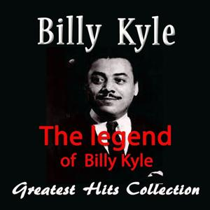 The Legend of Billy Kyle (Greatest Hits Collection)
