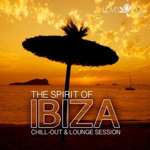 The Spirit of Ibiza - Chill-Out & Lounge Vibes
