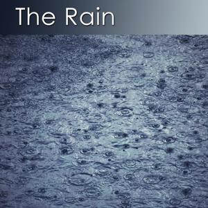 The Rain (The Healing Sounds of Rain and Meditation Music)