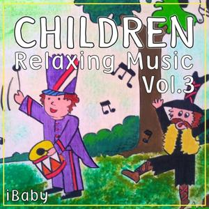 Children Relaxing Music, Vol. 3 (Relaxing Music for Your Baby's Well-Being)