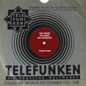 Swing Serenade (Schlager Und Tanzmusik der Telefunken 1937 - 1938)