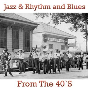 Jazz and Rhythm & Blues from the 40's