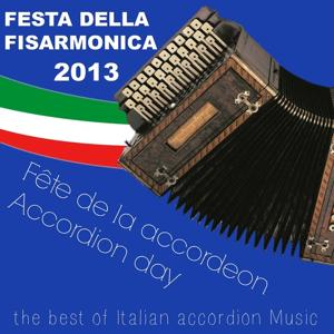 Festa Della Fisarmonica 2013, Fête De La Accordeon, Accordion Day (The best of Italian Accordion Music)