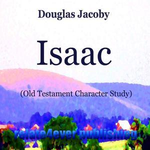 Isaac (Old Testament Character Study)