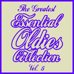 The Greatest Essential Oldies Collection, Vol. 5