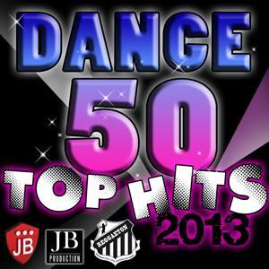 Dance 50 (Top Hits 2013)