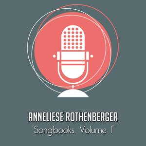 The Anneliese Rothenberger Songbooks, Vol. 1 (Rare recordings)