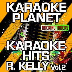 Karaoke Hits R. Kelly, Vol. 2 (Karaoke Version)