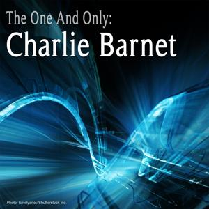 The One and Only: Charlie Barnet