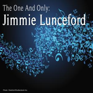 The One and Only: Jimmie Lunceford