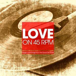 Love On 45 RPM - Magic Love Songs from the Good Old Times