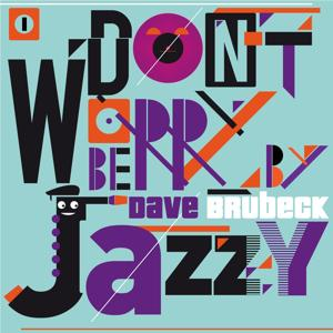 Don't Worry Be Jazzy By Dave Brubeck, Vol. 1