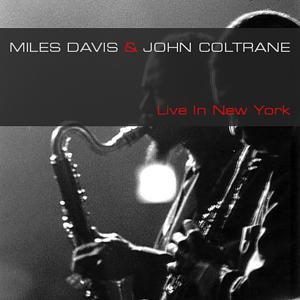 Miles Davis & John Coltrane: Live in New York