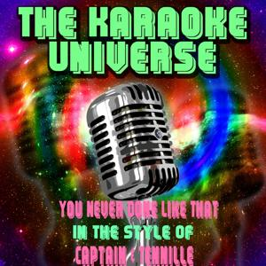 You Never Done Like That (Karaoke Version) [in the Style of Captain & Tennille]
