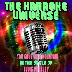 You Gave Me a Mountain (Karaoke Version) [in the Style of Elvis Presley]