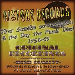 History Records - American Edition - First Satellite Communication & the Day the Music Died 1958-59 (Original Recordings - Remastered)