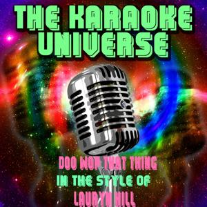 Doo Wop That Thing (Karaoke Version) [in the Style of Lauryn Hill]