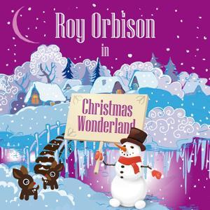 Roy Orbison in Christmas Wonderland