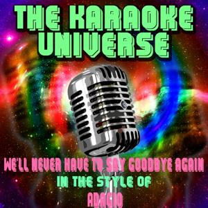 We'll Never Have to Say Goodbye Again (Karaoke Version) [in the Style of England Dan & John Ford Coley]
