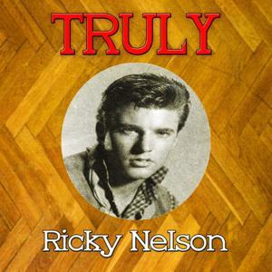 Truly Ricky Nelson