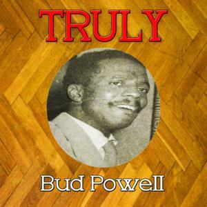 Truly Bud Powell