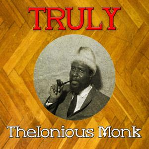 Truly Thelonious Monk