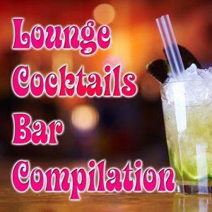 Lounge Cocktails Bar Compilation
