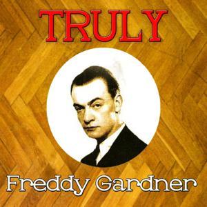 Truly Freddy Gardner