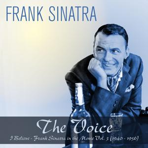The Voice: I Believe - Frank Sinatra in the Movie, Vol. 3