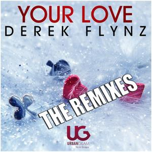Your Love (The Remixes)