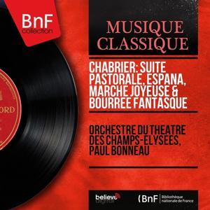 Chabrier: Suite pastorale, España, Marche joyeuse & Bourrée fantasque (Mono Version)