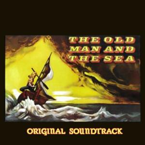 The Old Man and the Sea (From 'The Old Man and the Sea' Original Soundtrack)