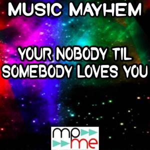 You're Nobody 'til Somebody Loves You - Tribute to James Arthur