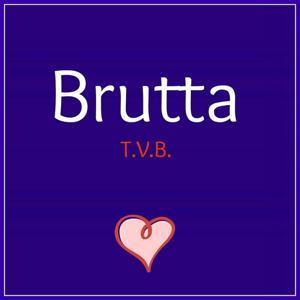 Brutta (T.V.B.)