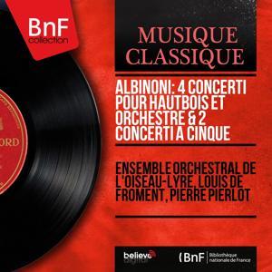 Albinoni: 4 Concerti pour hautbois et orchestre & 2 Concerti a cinque