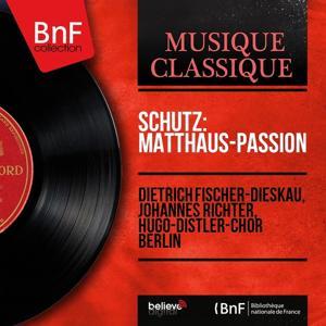 Schütz: Matthäus-Passion (Mono Version)